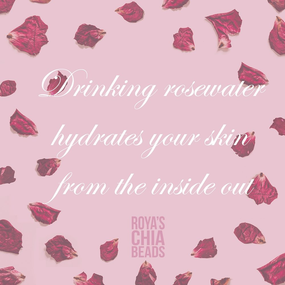 The Benefits Of Drinking Rose Water    The ingredients we add into our drinks, are not just for the purpose of tasting good.   We carefully crafted a mixture of yummy flavours with well being in mind, to come up with a range of unique drinks that are both fun and healthy.    Rose water is one of the flavours which we decided to use in our products. Well known in Ancient and Modern Persian culture, this rich aromatic essence has plenty of benefits that include;    -Helping to Relieve stress or Depression    -Supplying an element of Vitamin A,C,E and B    -Soothing the digestive system, as well as being anti-inflammatory    And     -Improving mood    With the knowledge we had of these basic, yet important benefits, we were able to make the decision to add Rose Water into our Day Range of Chia Drinks.