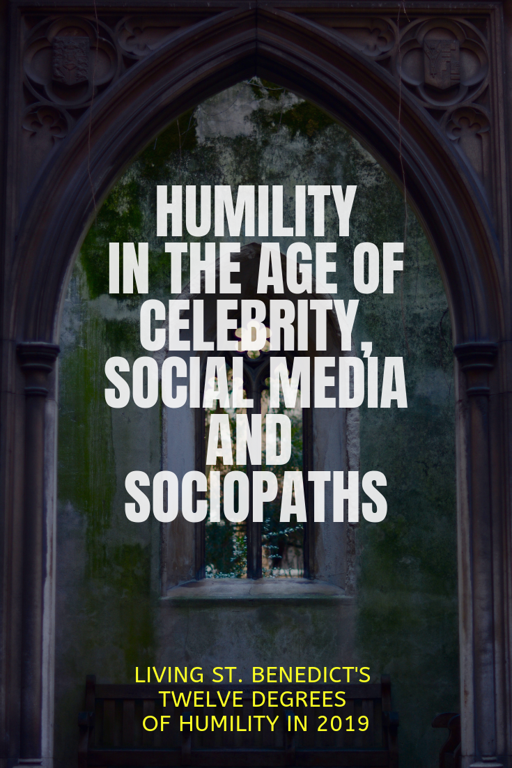 HUMILITY IN THE AGE OF CELEBRITY, SOCIAL MEDIA AND