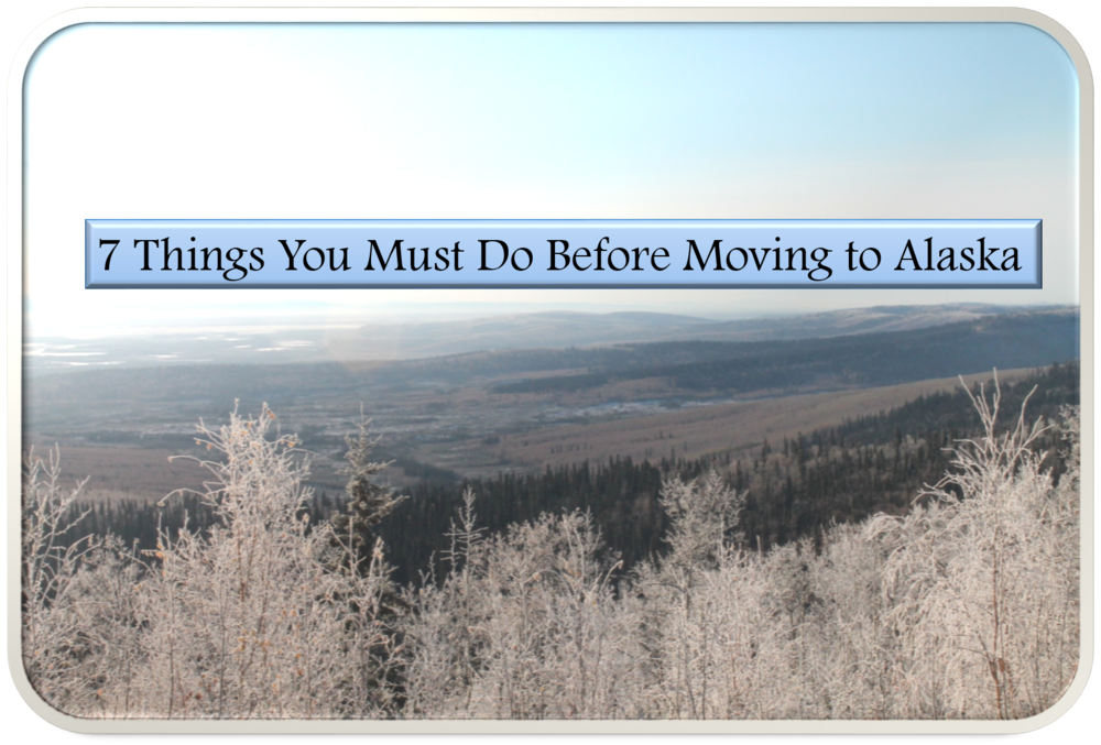things you must do before moving to alaska