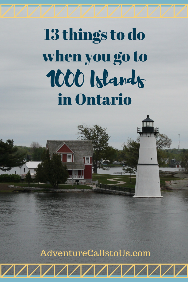 13 THINGS TO DO WHEN YOU GO TO 1,000 ISLANDS IN ONTARIo