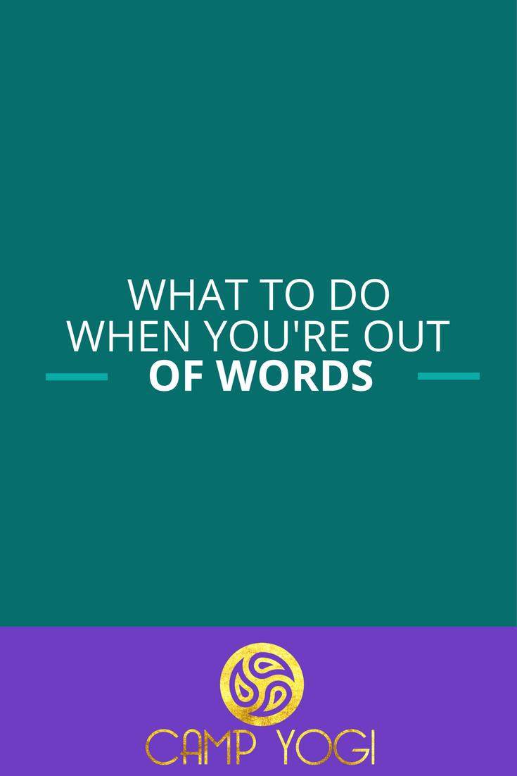 whenyoureoutofwords