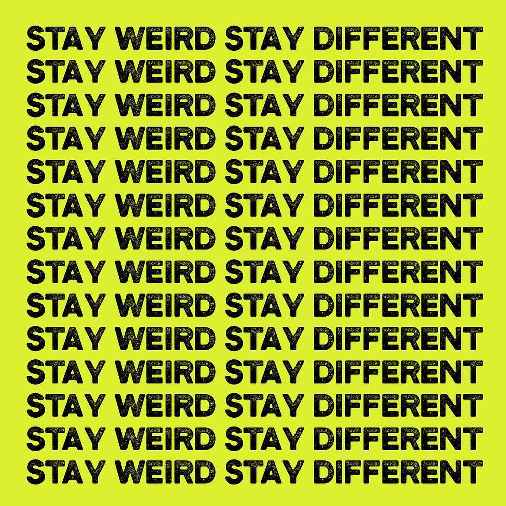 Stay weired, stay different_boringgraphics.jpg