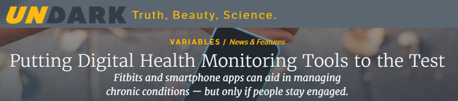 Putting Digital Health Monitoring Tools to the Test, interview with VAL Health's Dr. Kevin Volpp and Dr. David Asch - UNDARK, Aug. 23, 2017