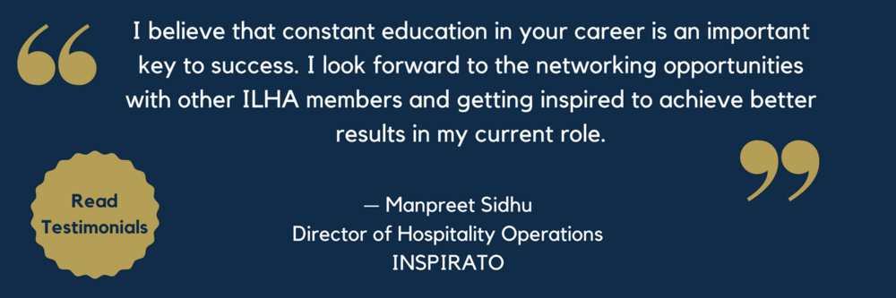 """I believe that constant education in your career is an important key to success. I look forward to the networking opportunities with other ILHA members and getting inspired to achieve better results in my current ro.png"