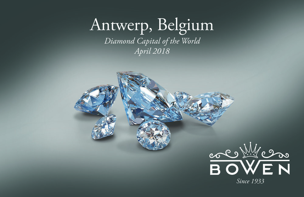 This spring, Bowen Jewelry Company is traveling to Antwerp to find the most unique and extraordinary diamonds available for you, our select and valued customers!