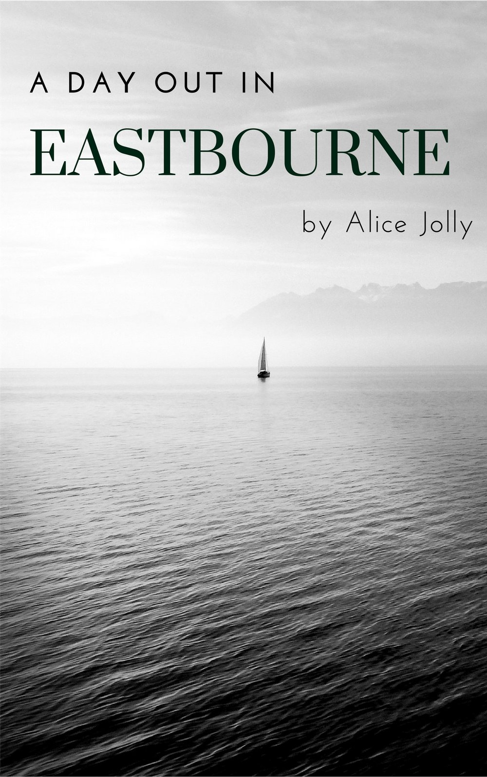 A Day Out in Eastbourne by Alice Jolly