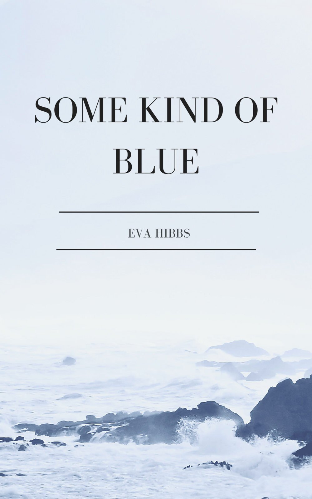 Some Kind of Blue by Eva Hibbs