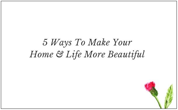 5 ways to make your home and life more beautiful_thank you page_banner.JPG