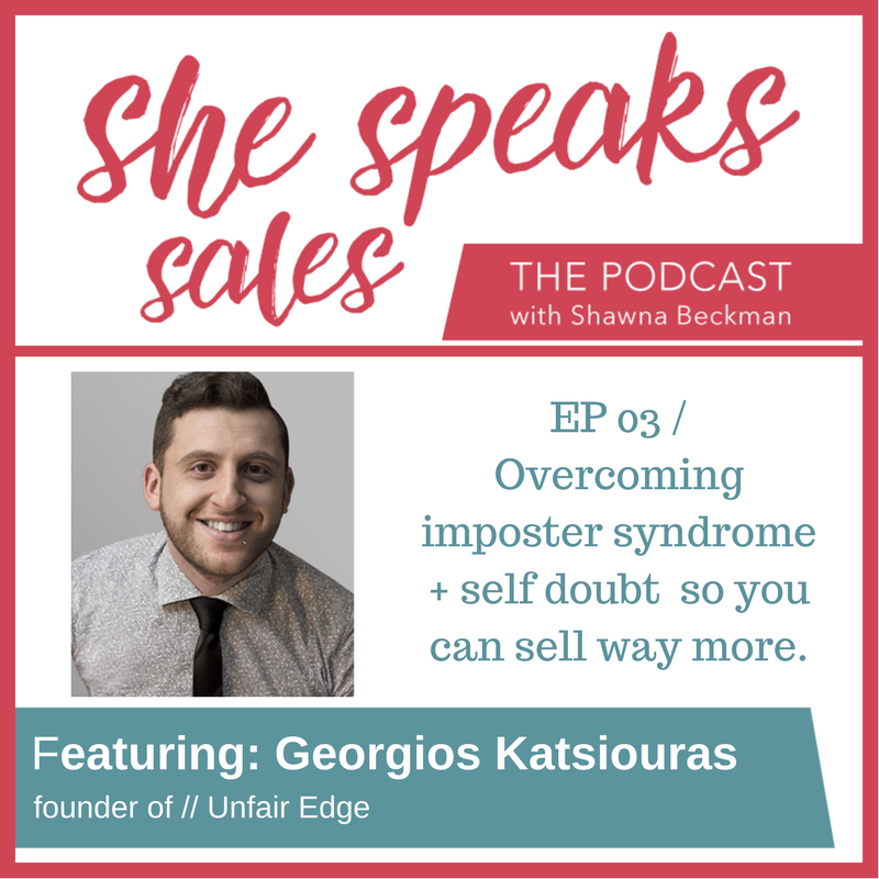 She Speaks Sales interviews George Katz, of the Unfair Edge, an expert in overcoming imposter syndrome and self doubt.  He discusses how this relates to your business and your inability to sell and exchange money for services.    He has been involved with personal development and coaching for 12 years.  It all started with a journey to love himself and overcome insecurities and 8 years of working under the wing of a mentor.  You can find George online with the links below! www.georgekats.com www.facebook.com/groups/theunfairedge www.facebook.com/Gkatsiouras www.twitter.com/GKatsiouras www.instagram.com/georgekats.yc
