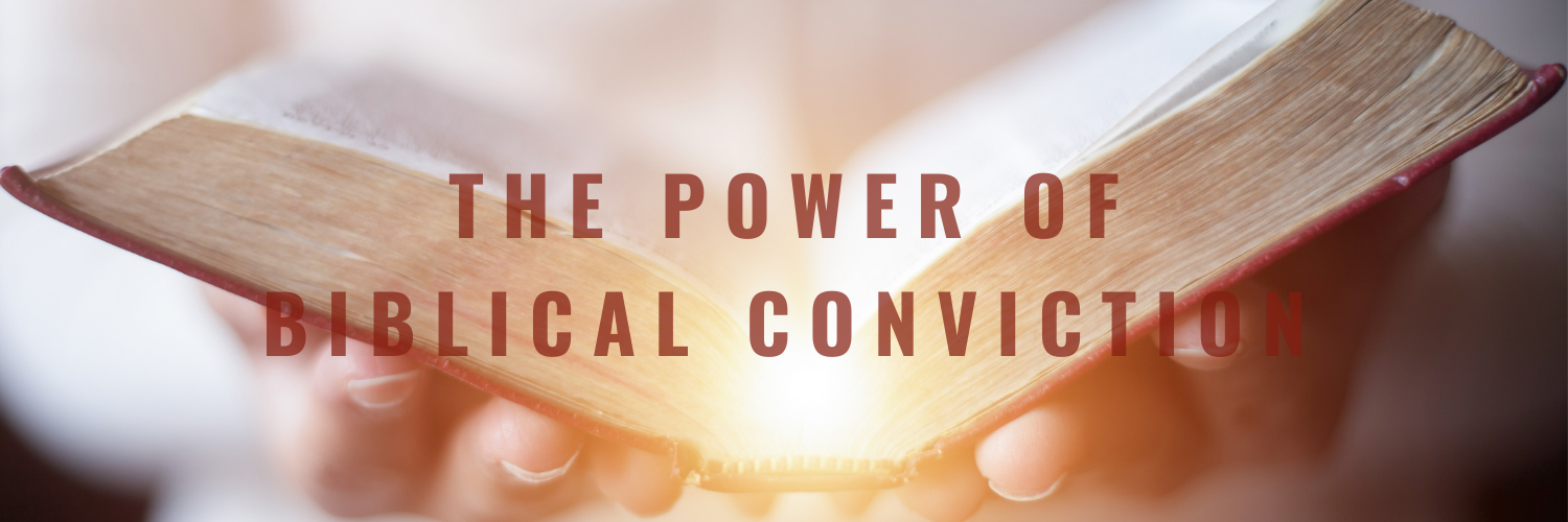 The Power of Biblical Conviction — Resilient Life Church