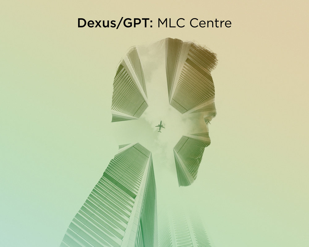 MLC Centre - Dexus & GPT Group