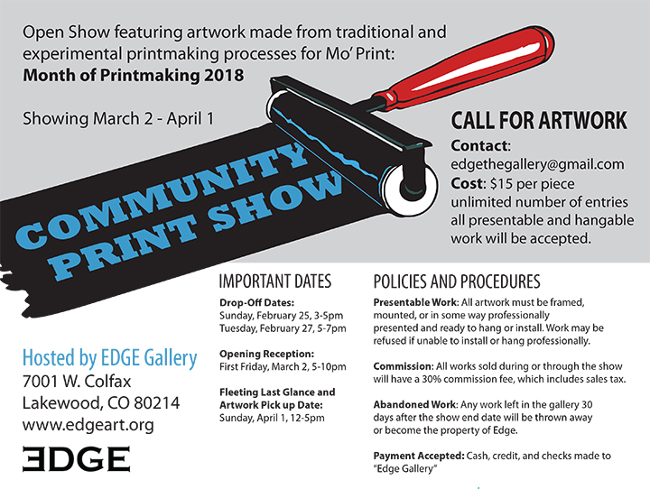 Community Print Show - Opening Reception: March 2, 20185:00 PM - 10:00 PMEdge Gallery7001 W. Colfax, La, Co 80214
