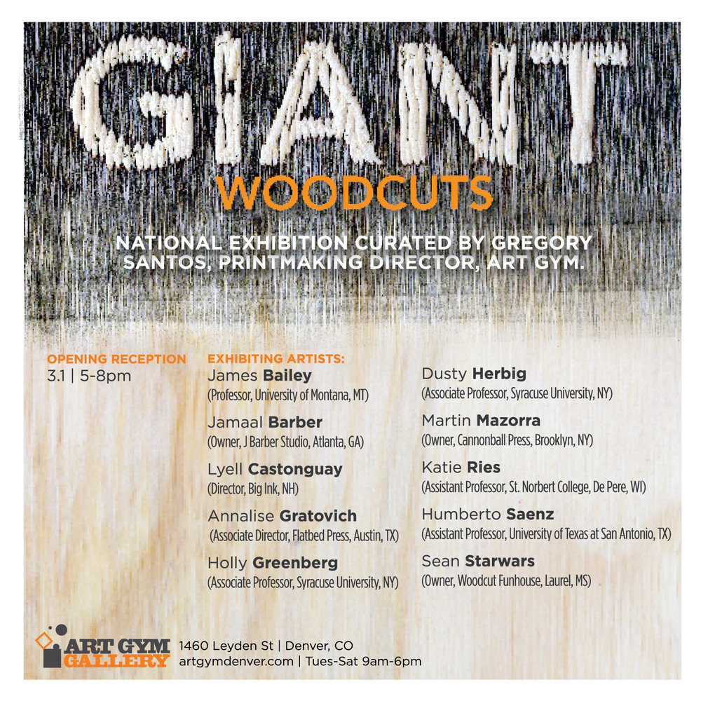 Giant Woodcuts - Opening Reception: March 1, 20185:00 PM - 8:00 PMArt Gym Denver1460 Leyden St., Denver, CO 80220