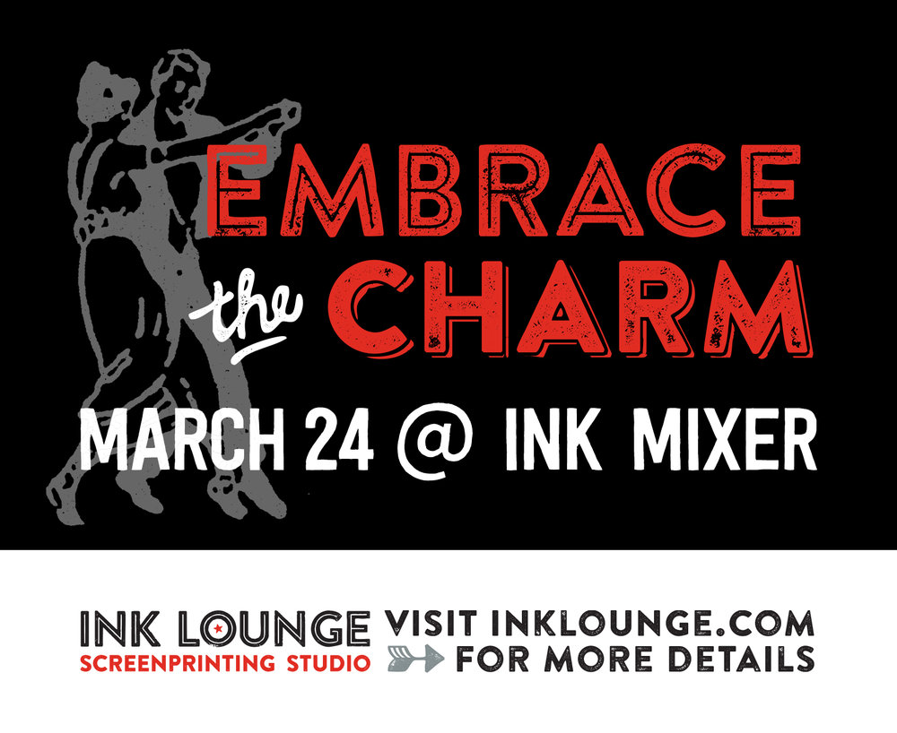 Embrace the Charm | Ink Lounge - Opening Reception: March 24, 20185:00 PM - 8:00 PMInk Lounge29 South Fox St., Denver, CO 80223