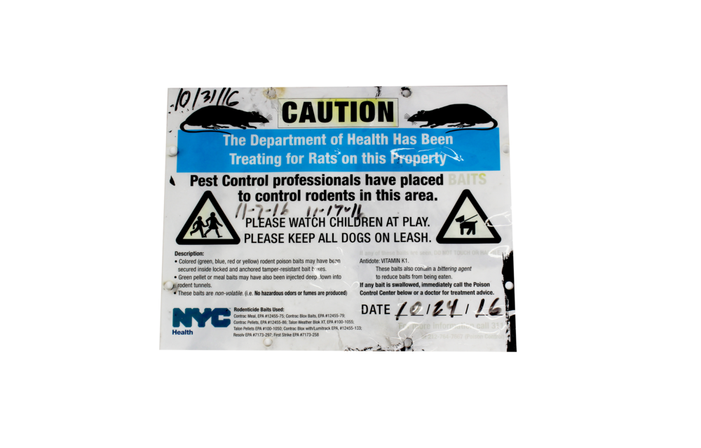 (4) Pest Control Caution   Department of Health warning about the use of rodent poison (baits and pellets). Rats in New York City are prevalent, as in many densely populated areas. In 2014 scientists measured the entire city's rat population to be approximately only 25% of the number of humans (2 million rats). 66 Steuben Street has had several instances of rat infestations.