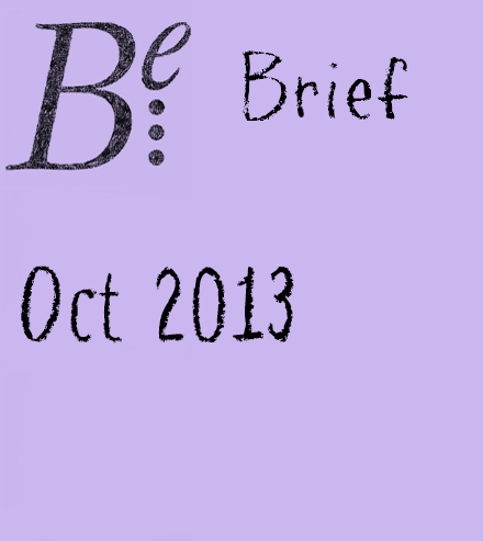 Be Brief - Oct 2013