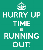 Hurry Up Time Is Running Out.png