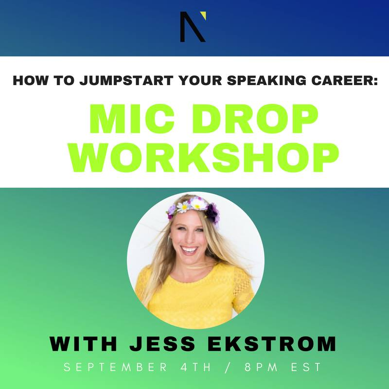 How to Jumpstart Your Speaking Career: Mic Drop Workshop  with Jess Ekstrom