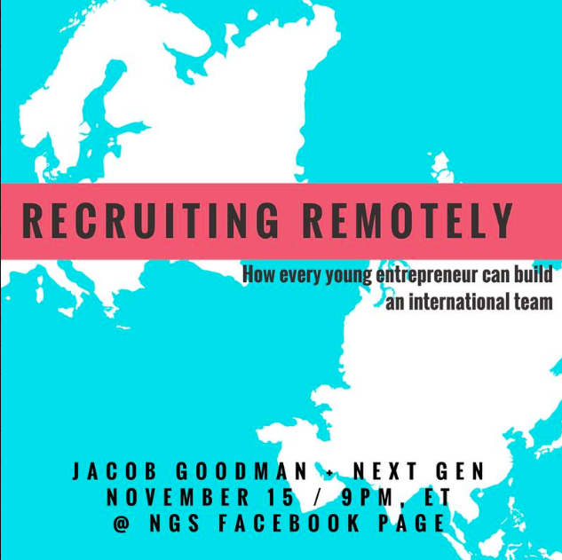 Recruiting Remotely: How Every Young Entrepreneur Can Build an International Team  with Jacob Goodman