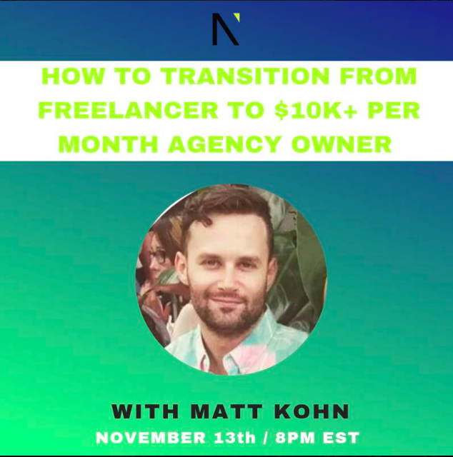 How to Transition from Freelancer to $10K+ Per Month Agency Owner  with Matt Kohn