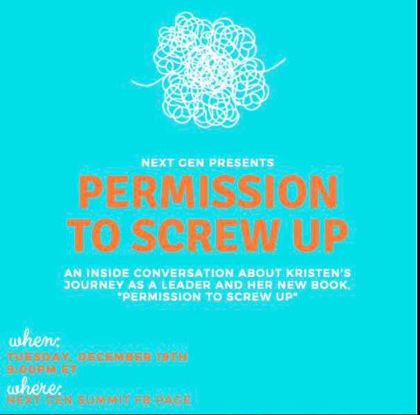 Permission to Screw Up: An Inside Conversation about Kristen's Journey as A Leader and her New Book,  Permission to Screw Up   with Kristen Hadeed
