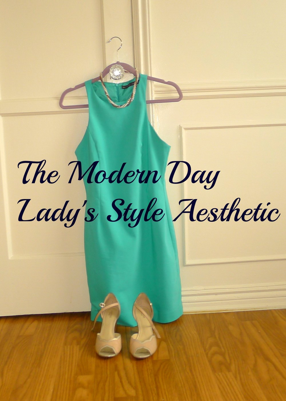 How to Dress Like a Modern Day Lady