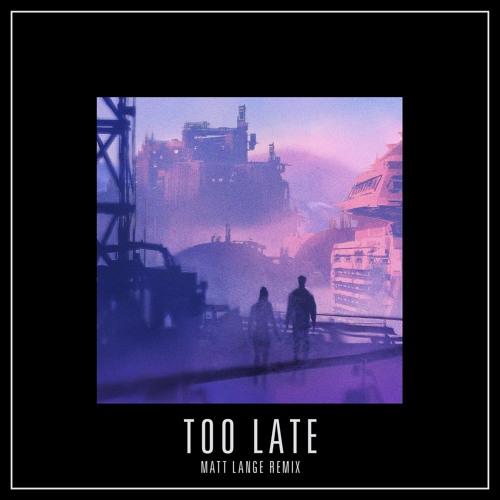 Mat Zo - Too Late