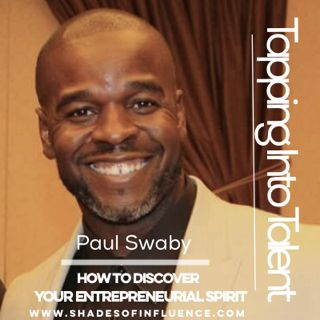 "From semi-pro athlete to corporate executive and author to business owner; he has done it all! Join Paul Swaby, who is ready to help you ""Discover Your Entreprenial Spirit,"" at our Tapping Into Talent Event!  Be sure to get your tickets by visiting www.shadesofinfluence.com"