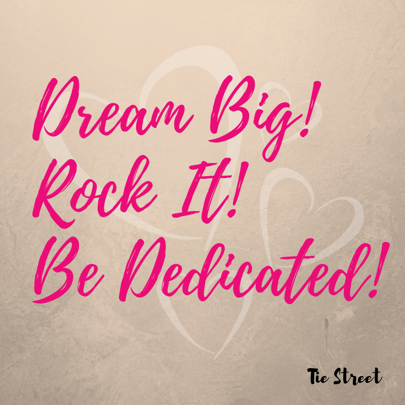 Dream Big Rock It! Be Dedicated!.png