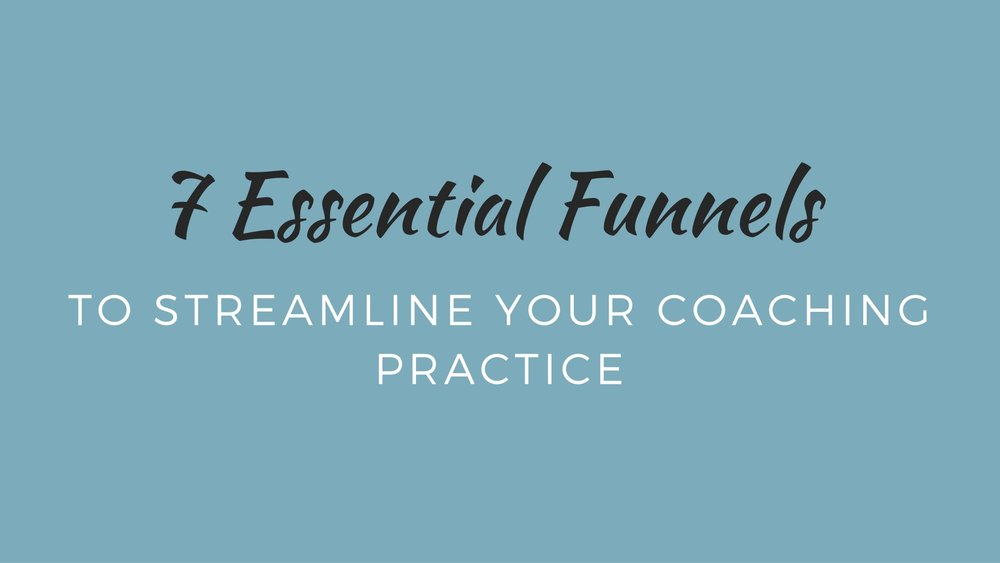 7-essesntial-funnels-to-streamline-your-coaching-practice.jpg