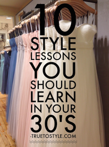10 Style Lessons You Should Learn in Your 30's