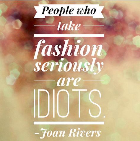 Joan Rivers Fashion Quote