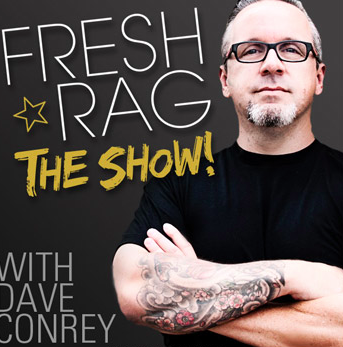 The Fresh Rag Show with Dave Conrey