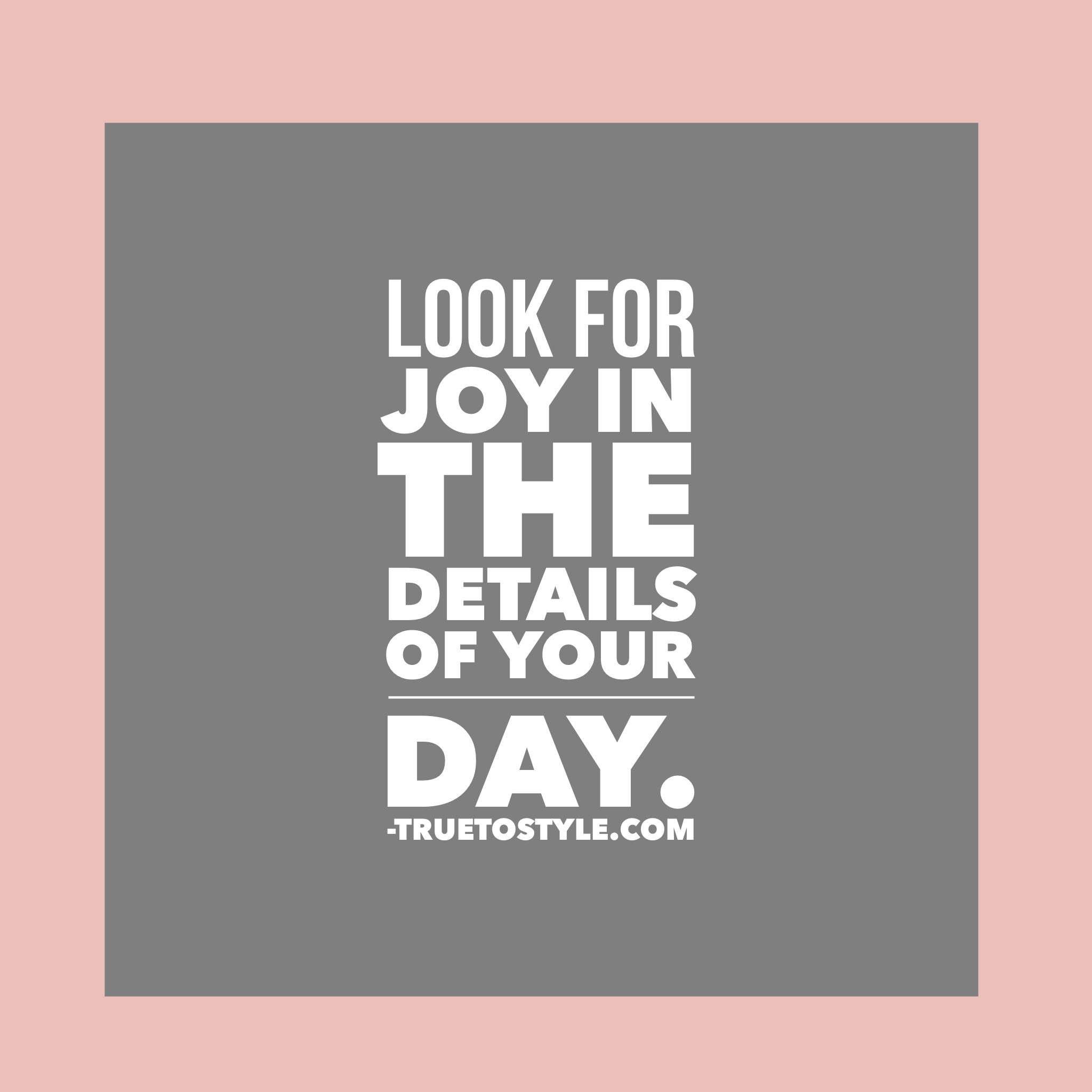 Look for Joy in the Details
