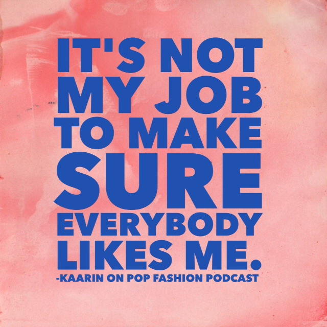 It's not my job to make sure everybody likes me quote