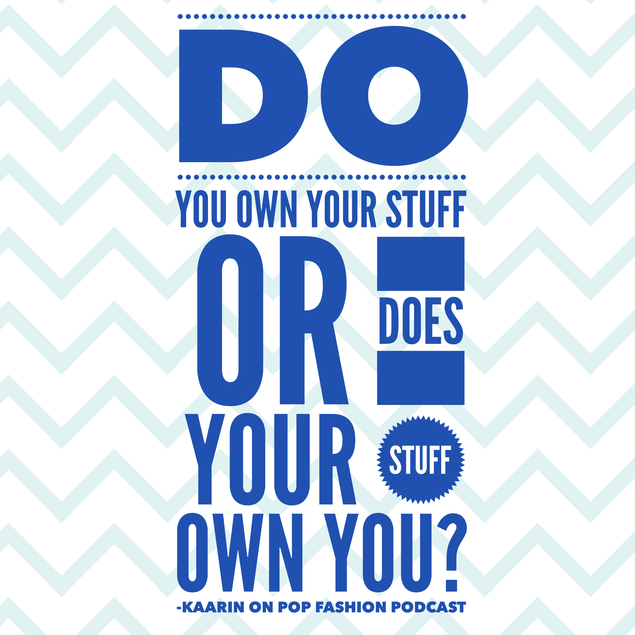 Do you own your stuff or does it own you?