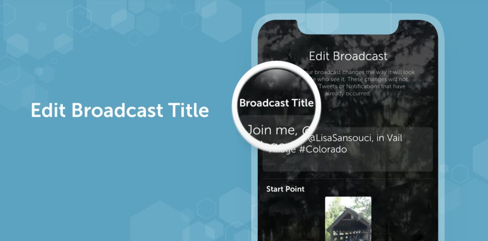 Periscope Edit Broadcast Title