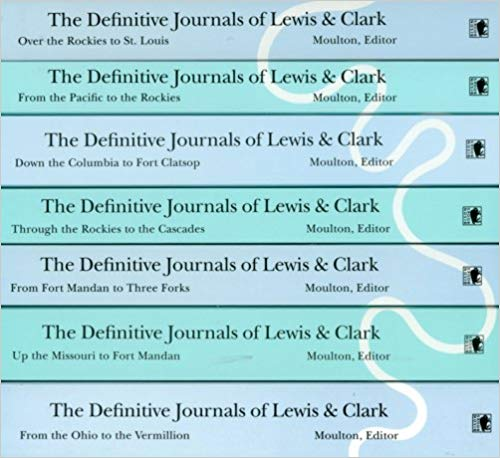 The Definitive Journals of Lewis and Clark , 7-volume set Edited by Gary E. Moulton  3404 pages Illus., maps