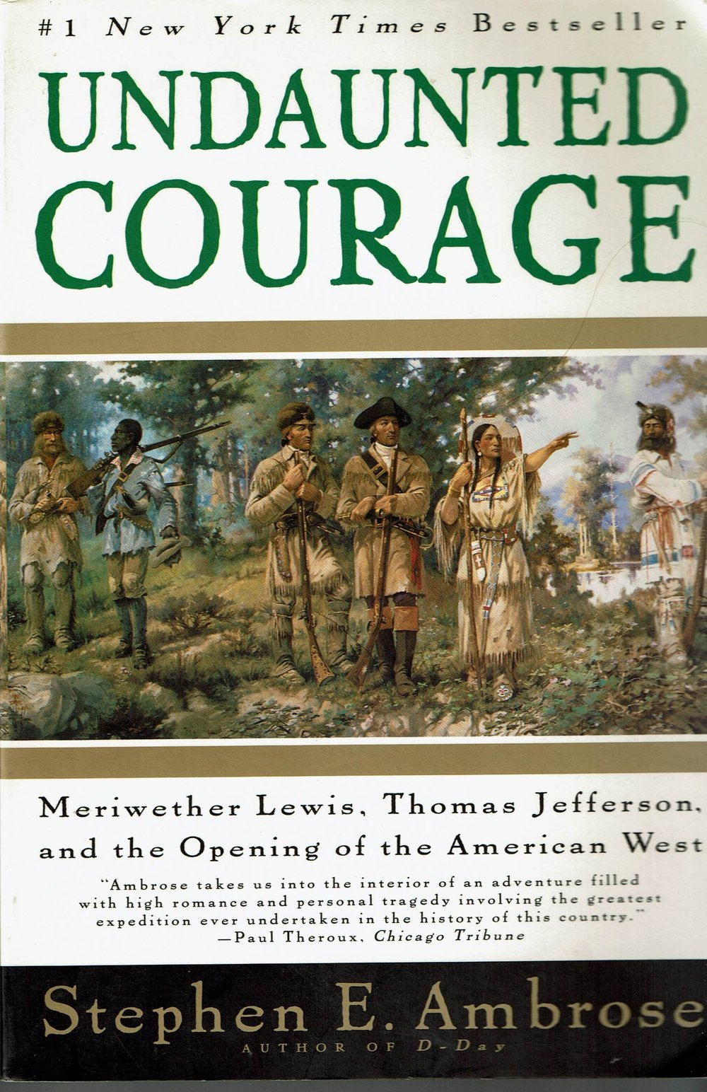 Stephen E. Ambrose. UNDAUNTED COURAGE Published in 1997 and 2003