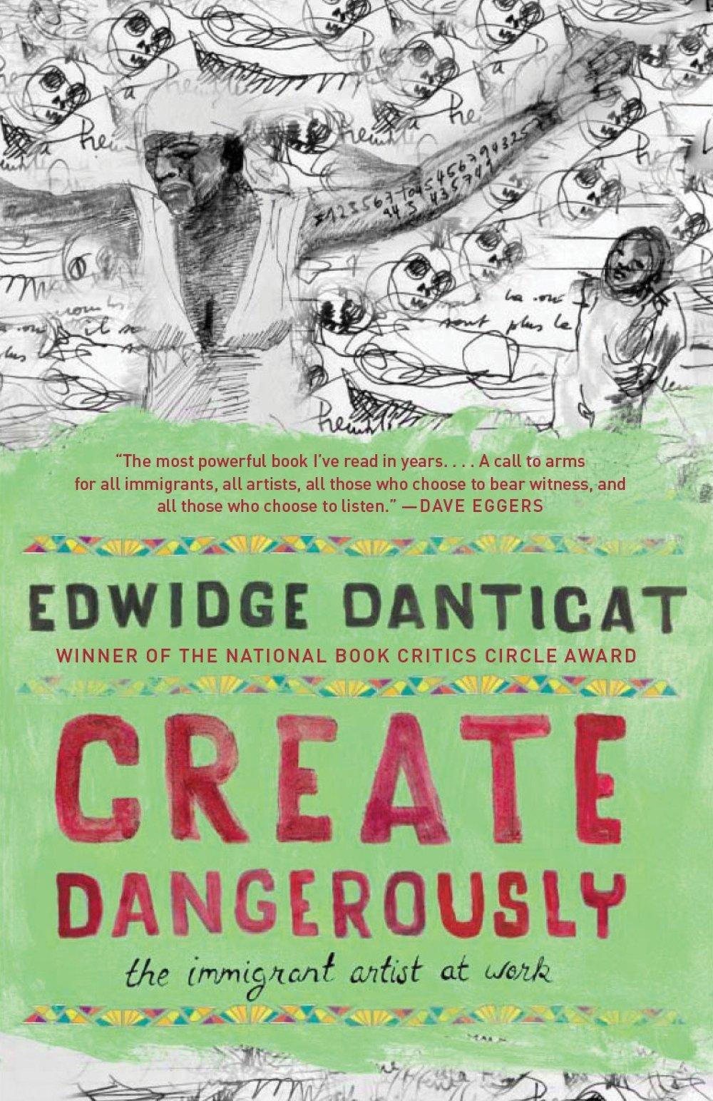 Edwidge Danticat / Create Dangerously; The inmigant artist at work / Vintage 2011 ( Haiti)