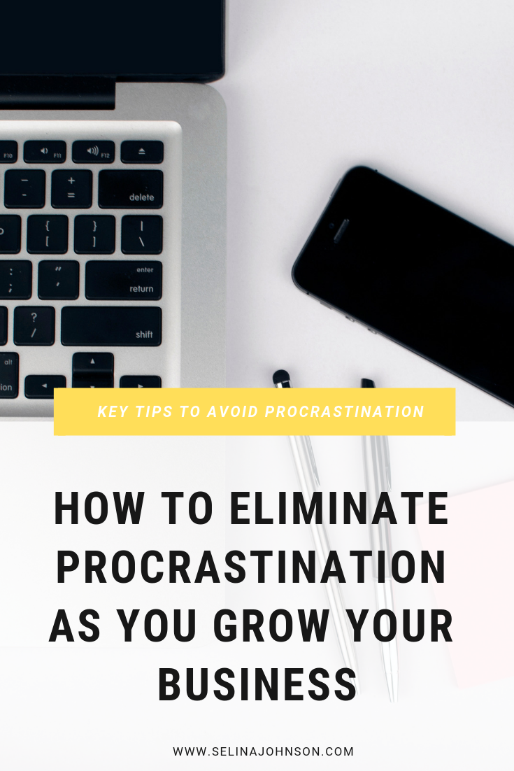 How to Eliminate Procrastination as You Grow Your Business.png