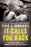 It Calls You Back, Luis Rodriguez