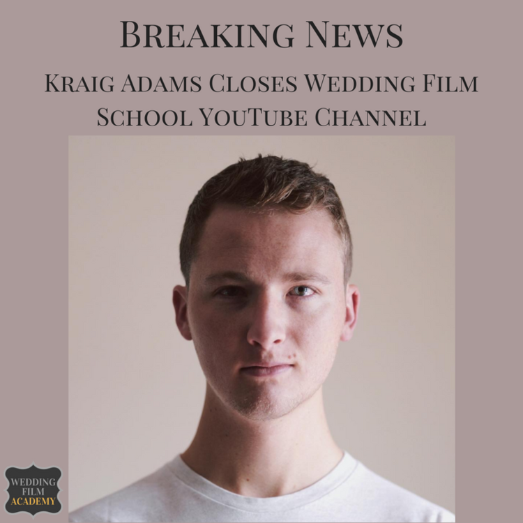 Wedding Film School.Ep 19 Breaking News Kraig Adams Closes Wedding Film School