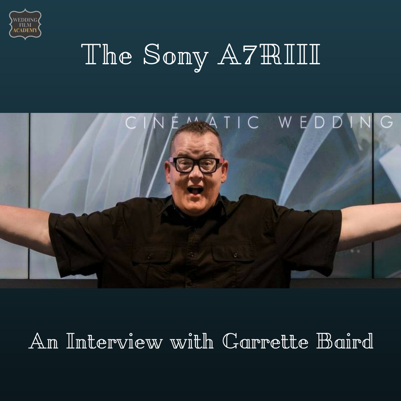 The Sony A7RIII- An Interview with Garrette Baird.png