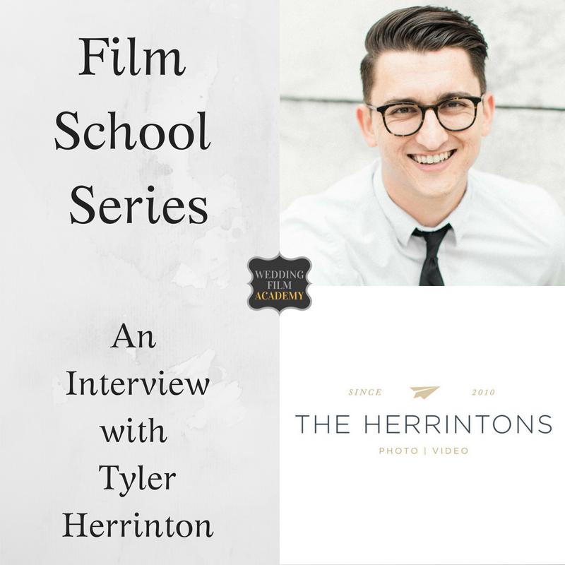 Wedding Film School.Ep 69 Film School Series An Interview With Tyler Herrinton Film