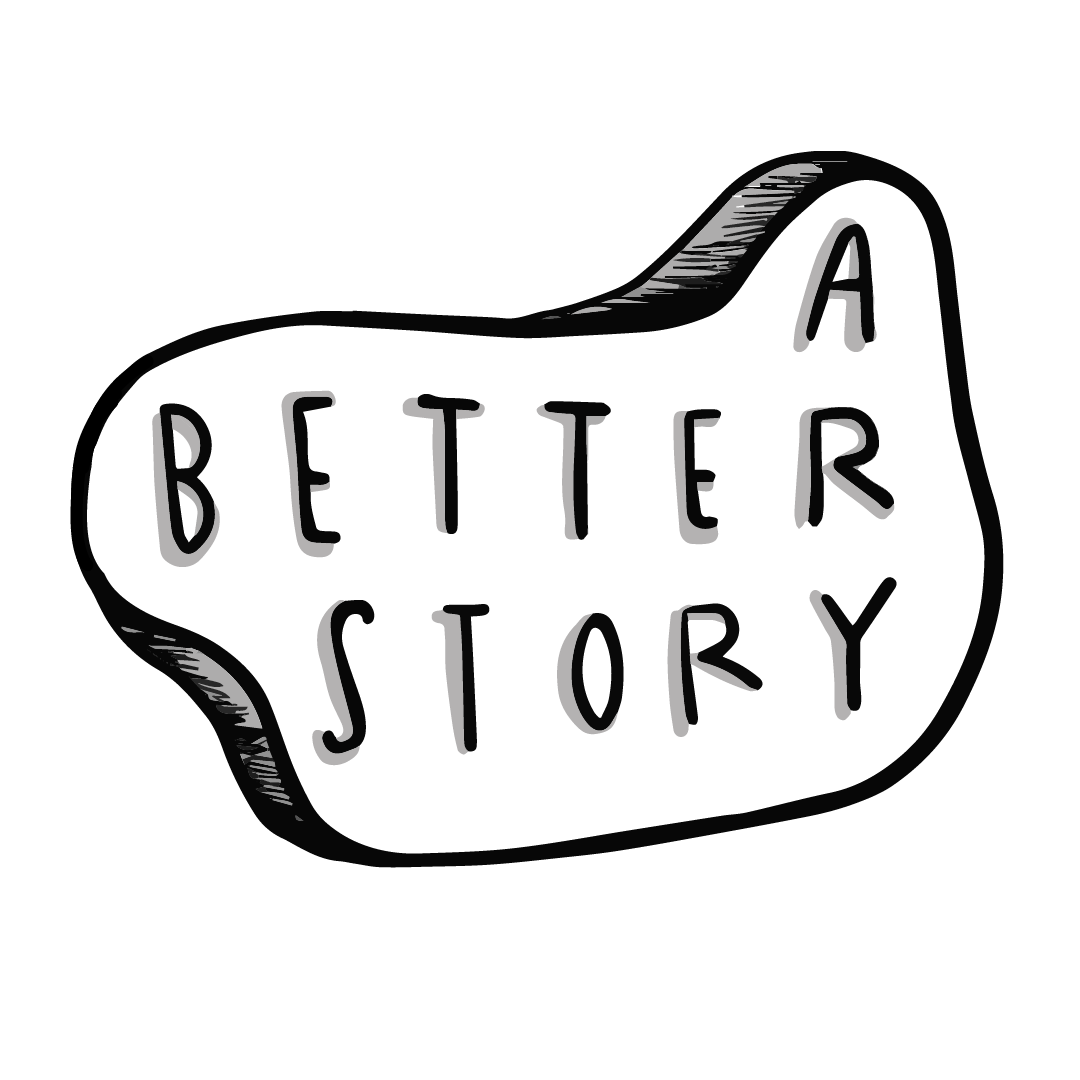 A Better Story Podcast