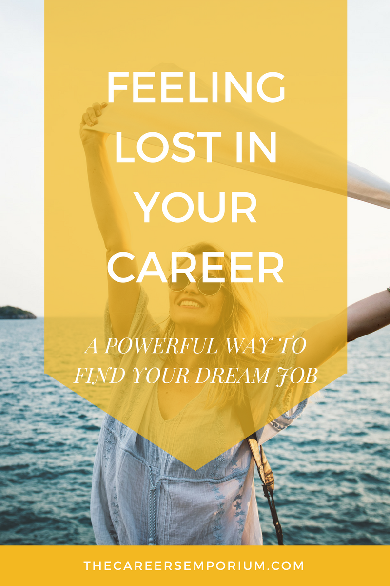 feeling lost in your career a powerful way to find your dream job the careers emporium