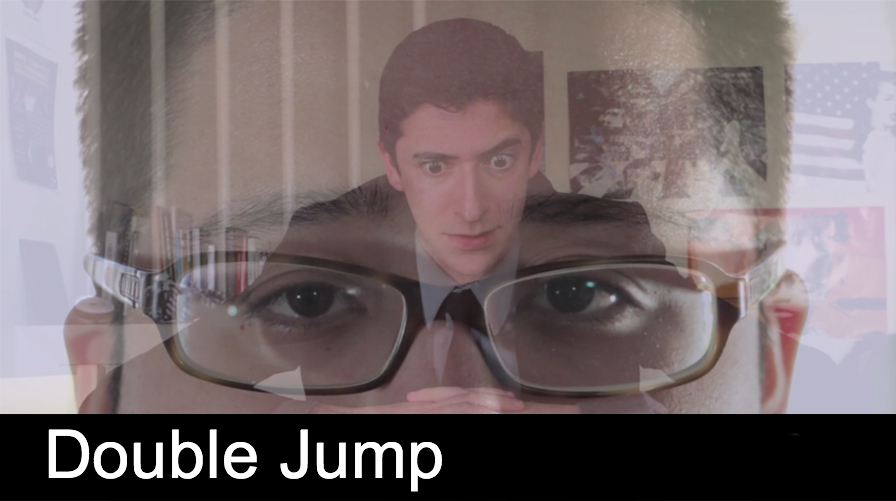 Double Jump  Pierce eagerly gets ready for his first day at a new job, but he is not ready for what his roommate has in store.  Roles: Writer, Director, Editor, and Producer
