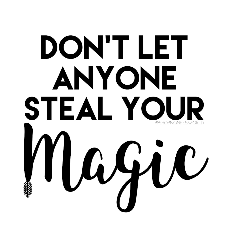 Don't Let Anyone Steal Your Magic -Solange