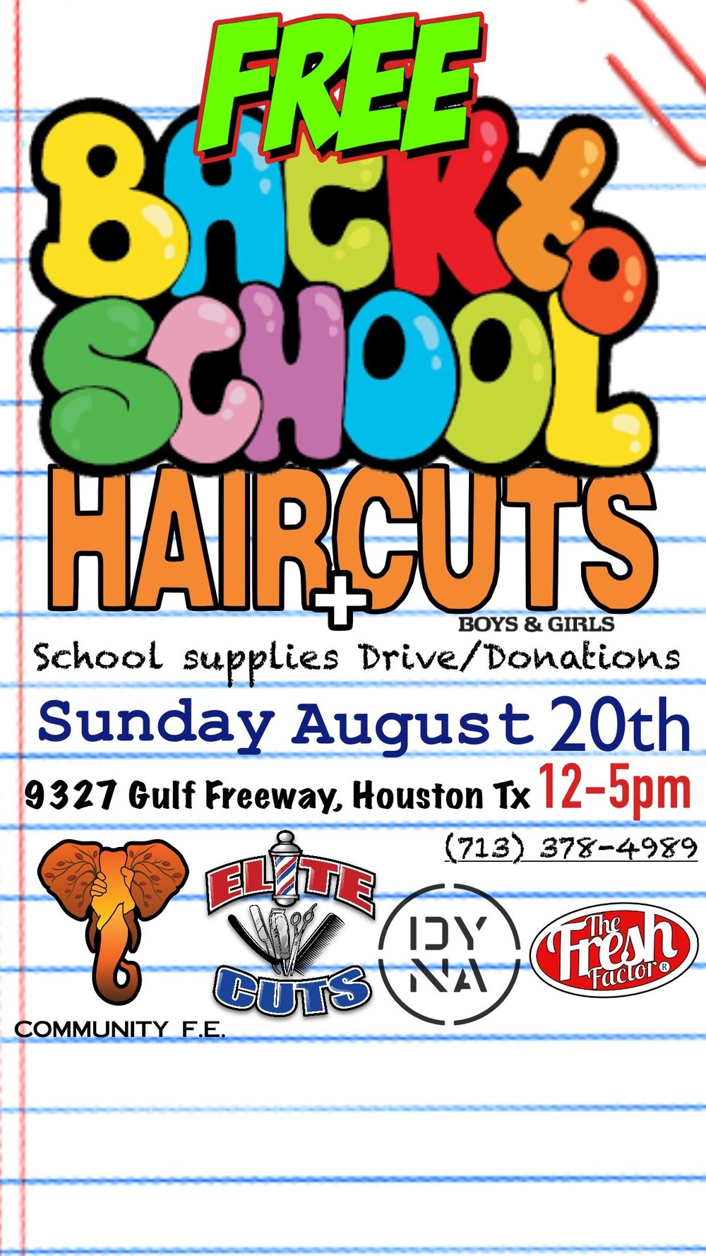 Get your free haircut and school supplies!  Date and time:   Sunday August 20th   12- 5pm  Location:  9327 Gulf Freeway